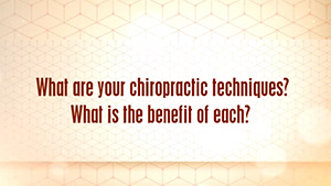 [VIDEO] What Are Your Chiropractic Techniques?